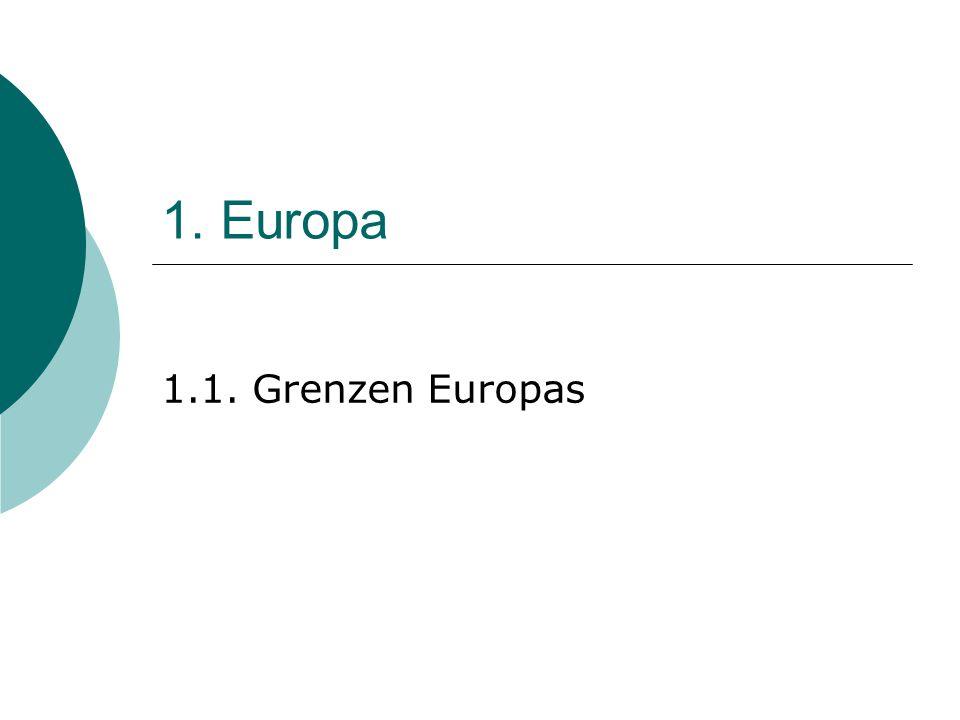 1. Europa 1.1. Grenzen Europas