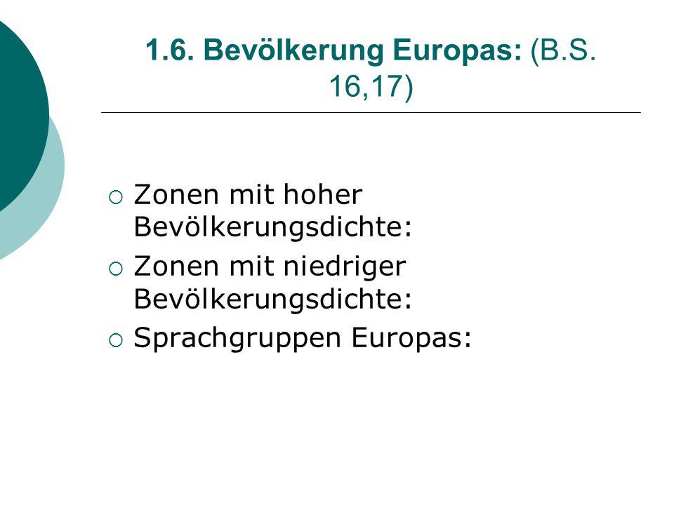 1.6. Bevölkerung Europas: (B.S. 16,17)