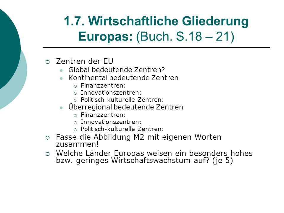 1.7. Wirtschaftliche Gliederung Europas: (Buch. S.18 – 21)