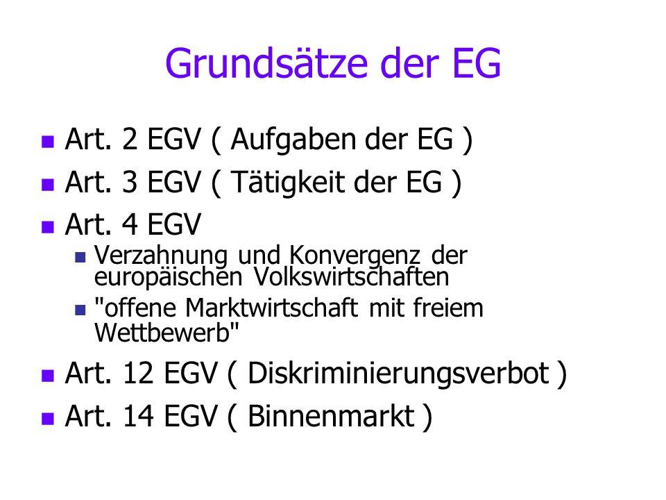 Grundsätze der EG Art. 2 EGV ( Aufgaben der EG )