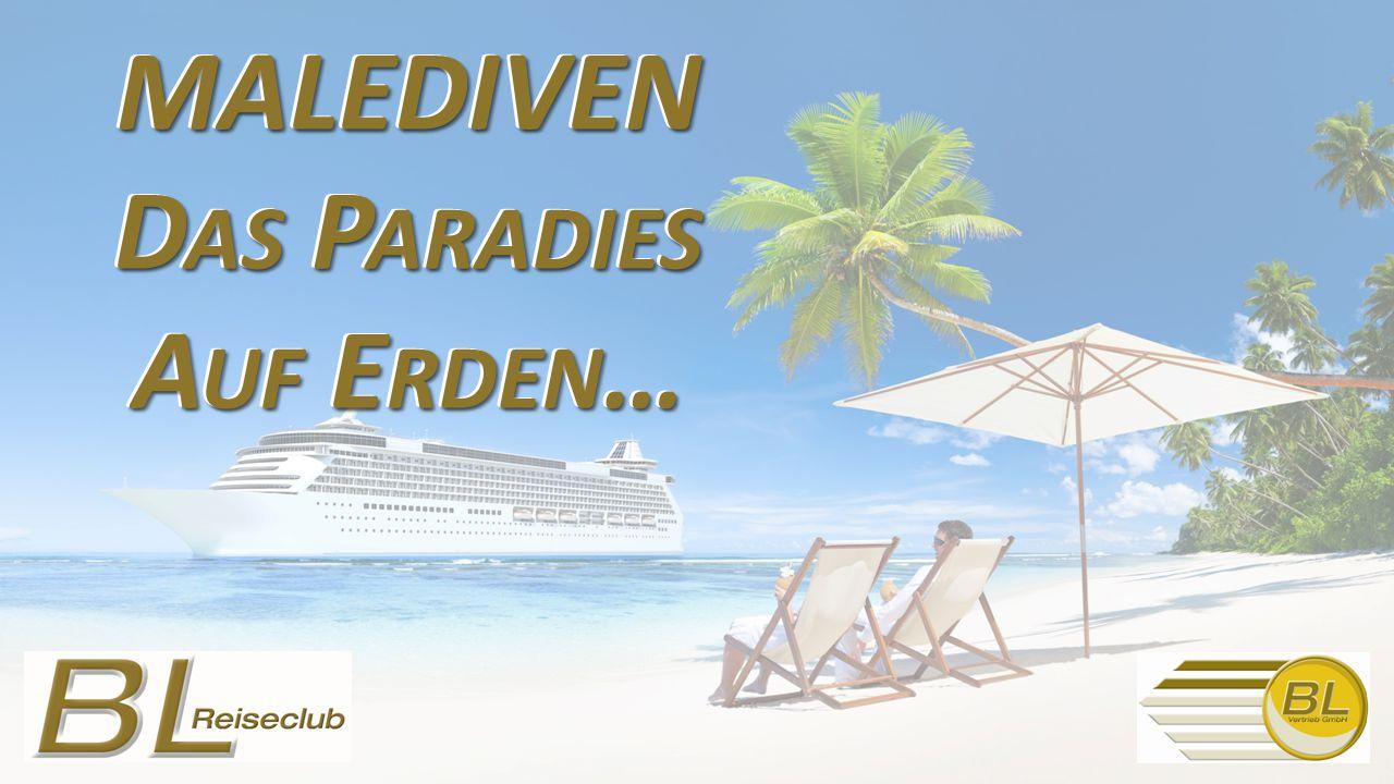 MALEDIVEN Das Paradies Auf Erden… MALEDIVEN Das Paradies Auf Erden…