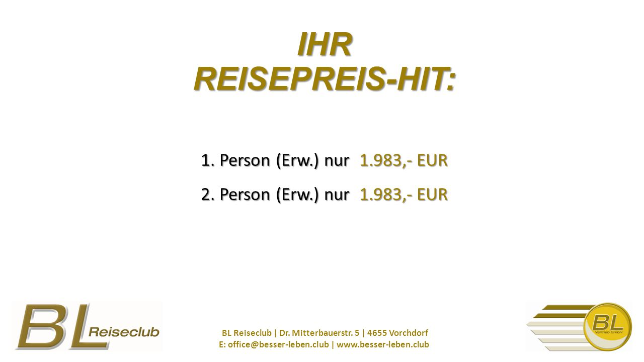 1. Person (Erw.) nur 1.983,- EUR 2. Person (Erw.) nur 1.983,- EUR