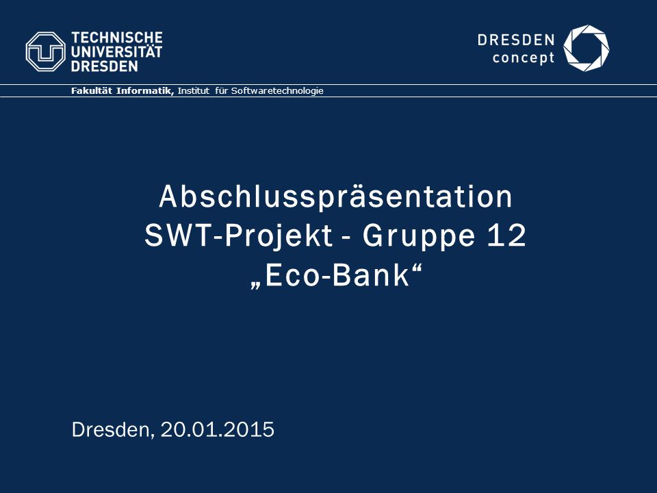 "Abschlusspräsentation SWT-Projekt - Gruppe 12 ""Eco-Bank"