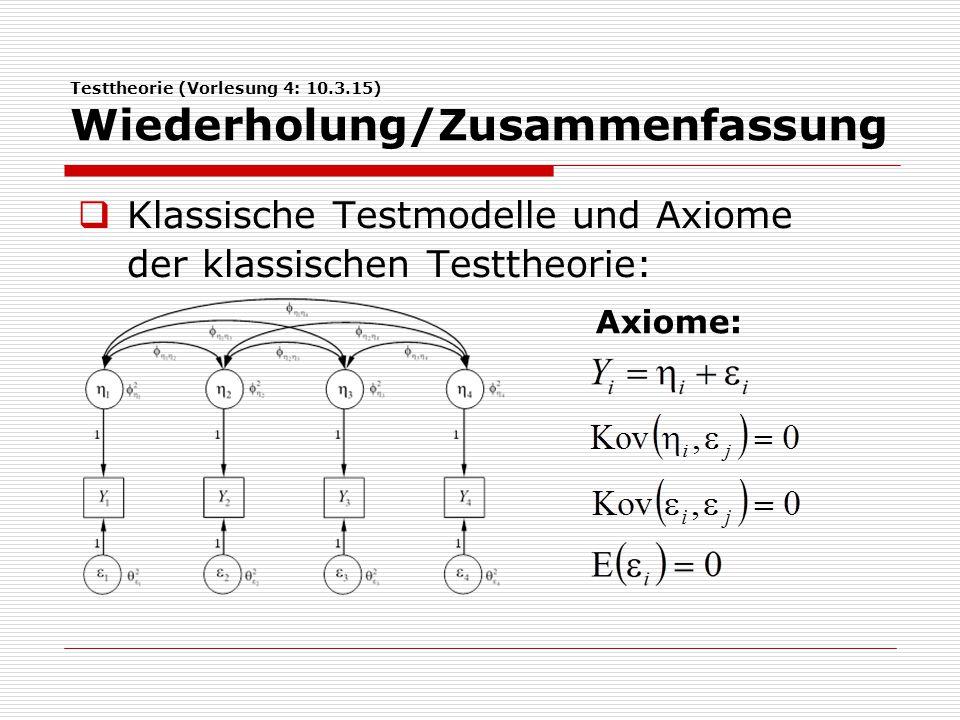 Testtheorie (Vorlesung 4: 10.3.15) Wiederholung/Zusammenfassung