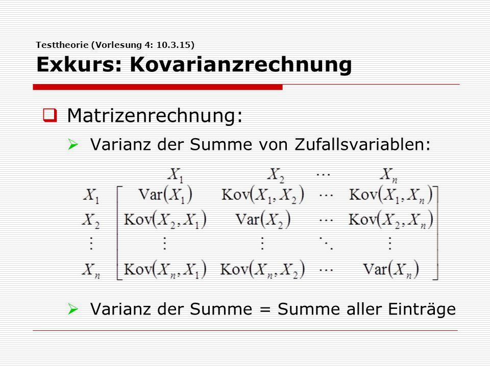 Testtheorie (Vorlesung 4: 10.3.15) Exkurs: Kovarianzrechnung