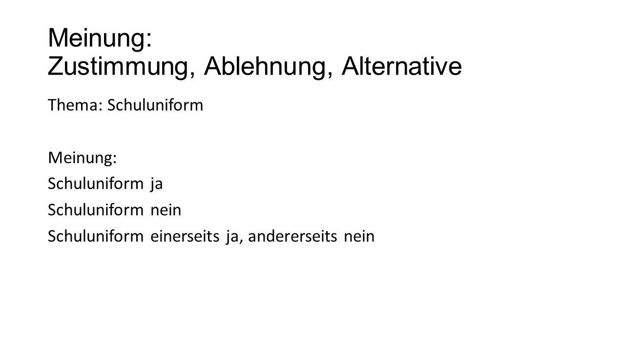 Meinung: Zustimmung, Ablehnung, Alternative