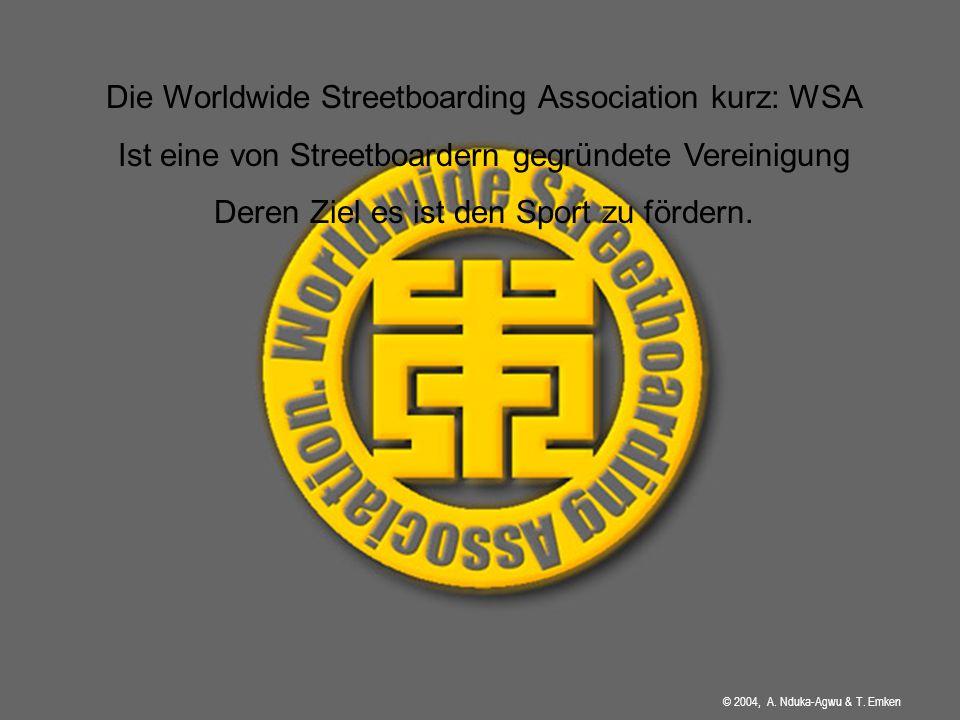 Die Worldwide Streetboarding Association kurz: WSA