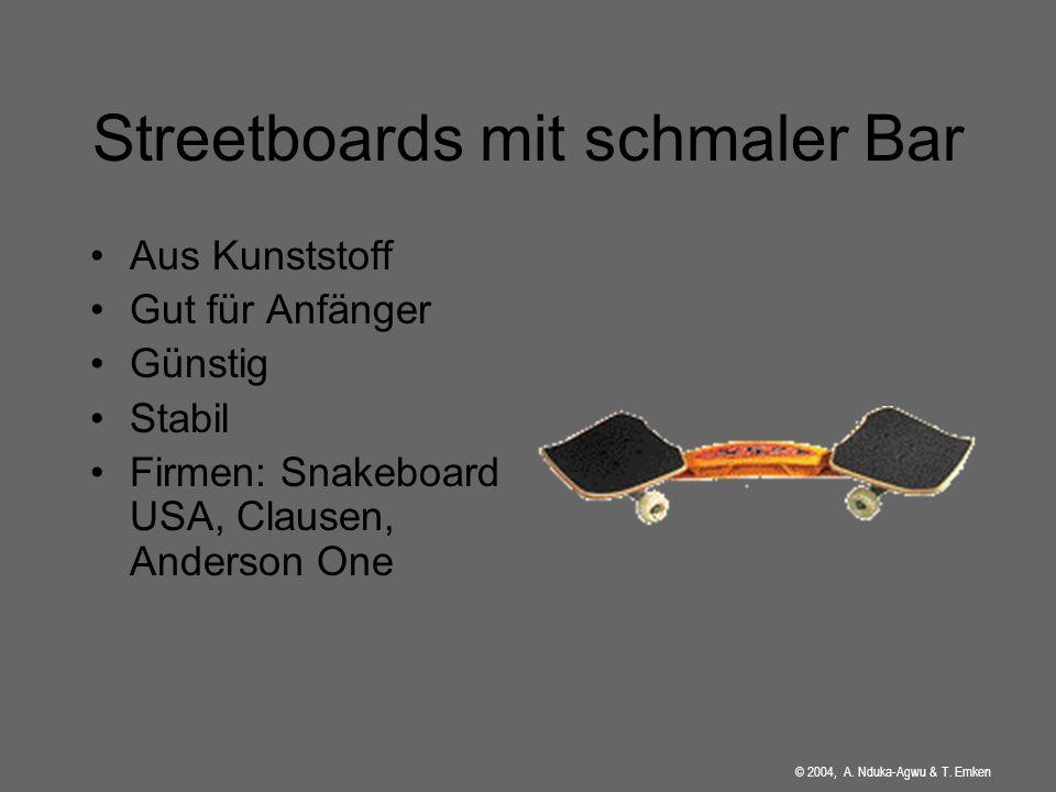 Streetboards mit schmaler Bar