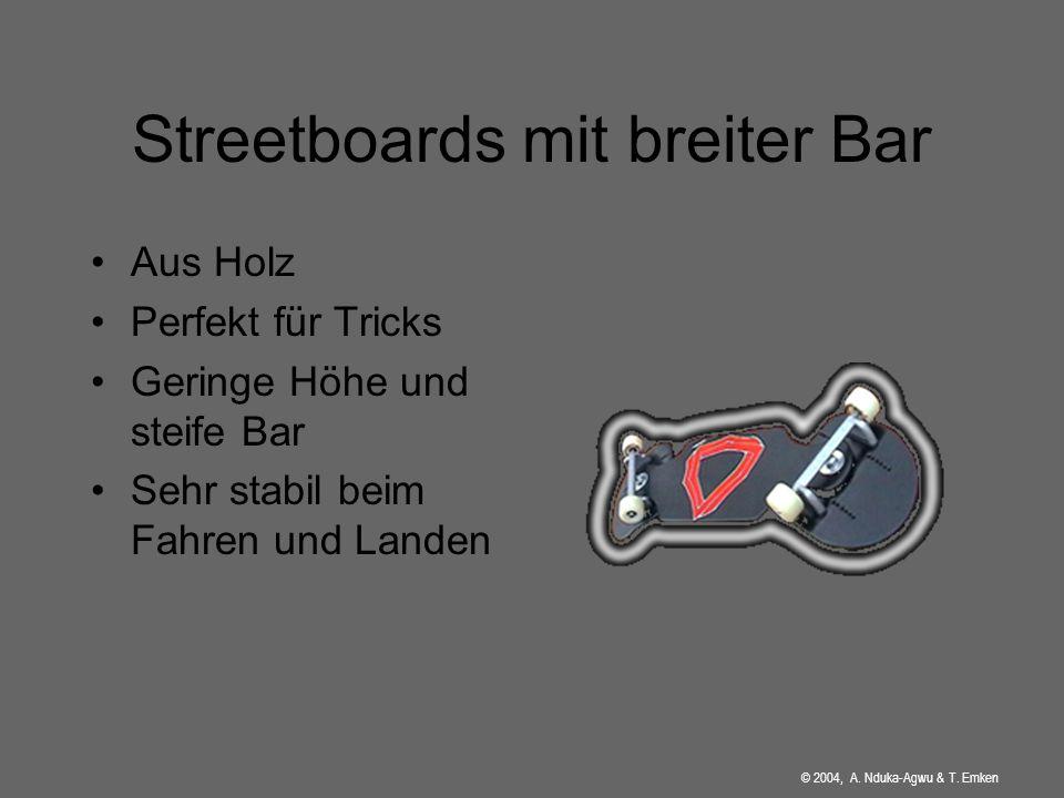 Streetboards mit breiter Bar