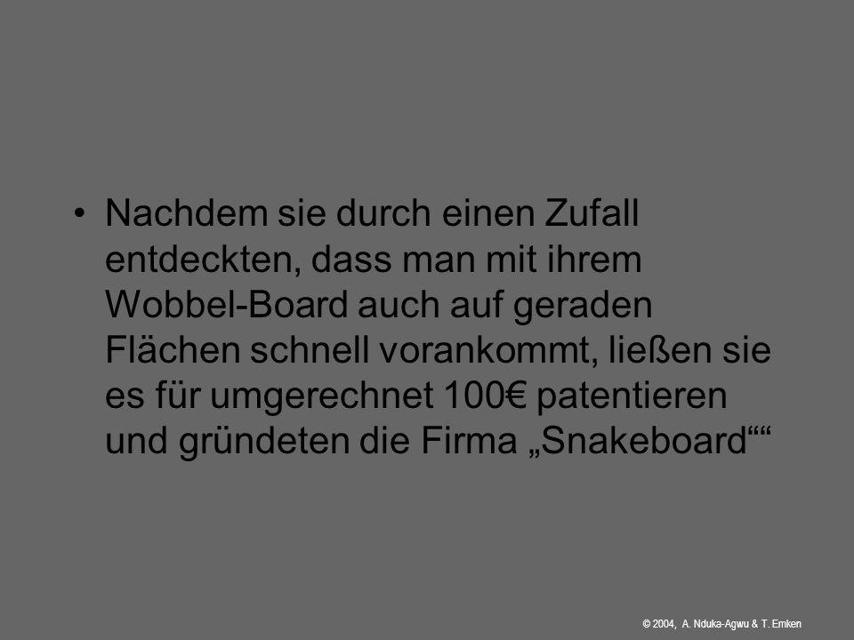 """Nachdem sie durch einen Zufall entdeckten, dass man mit ihrem Wobbel-Board auch auf geraden Flächen schnell vorankommt, ließen sie es für umgerechnet 100€ patentieren und gründeten die Firma """"Snakeboard"""