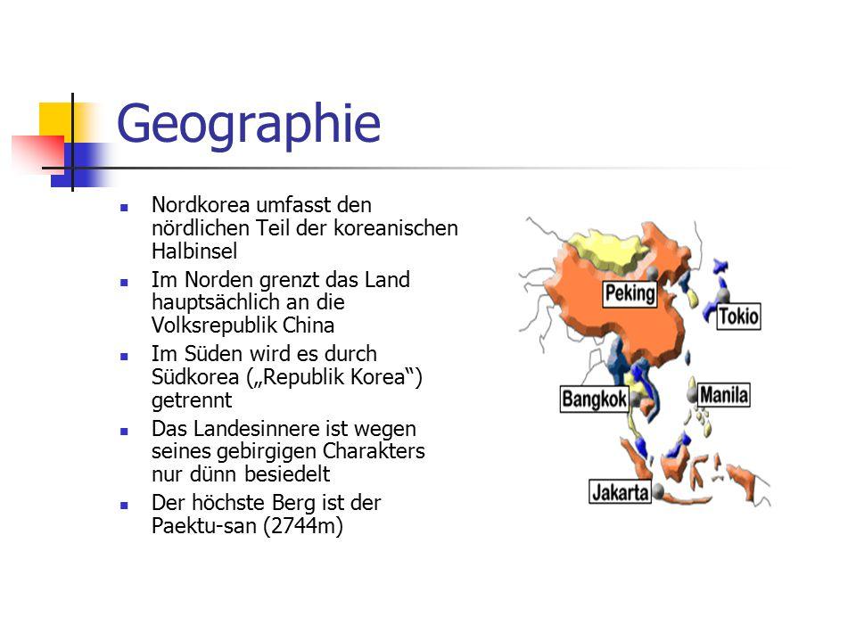 Geographie Nordkorea umfasst den nördlichen Teil der koreanischen Halbinsel. Im Norden grenzt das Land hauptsächlich an die Volksrepublik China.