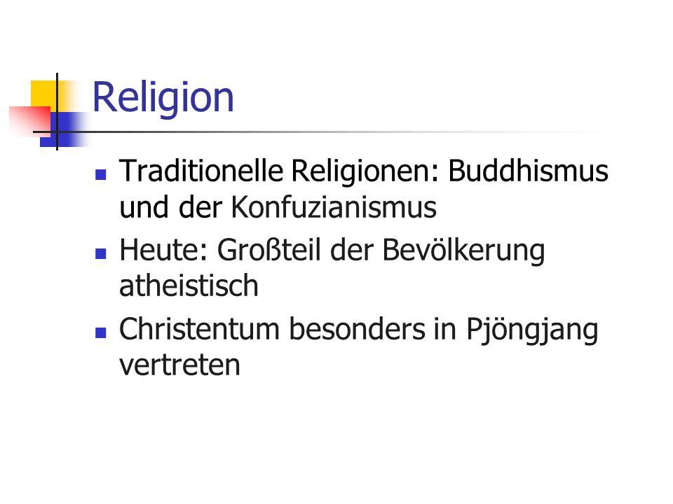 Religion Traditionelle Religionen: Buddhismus und der Konfuzianismus