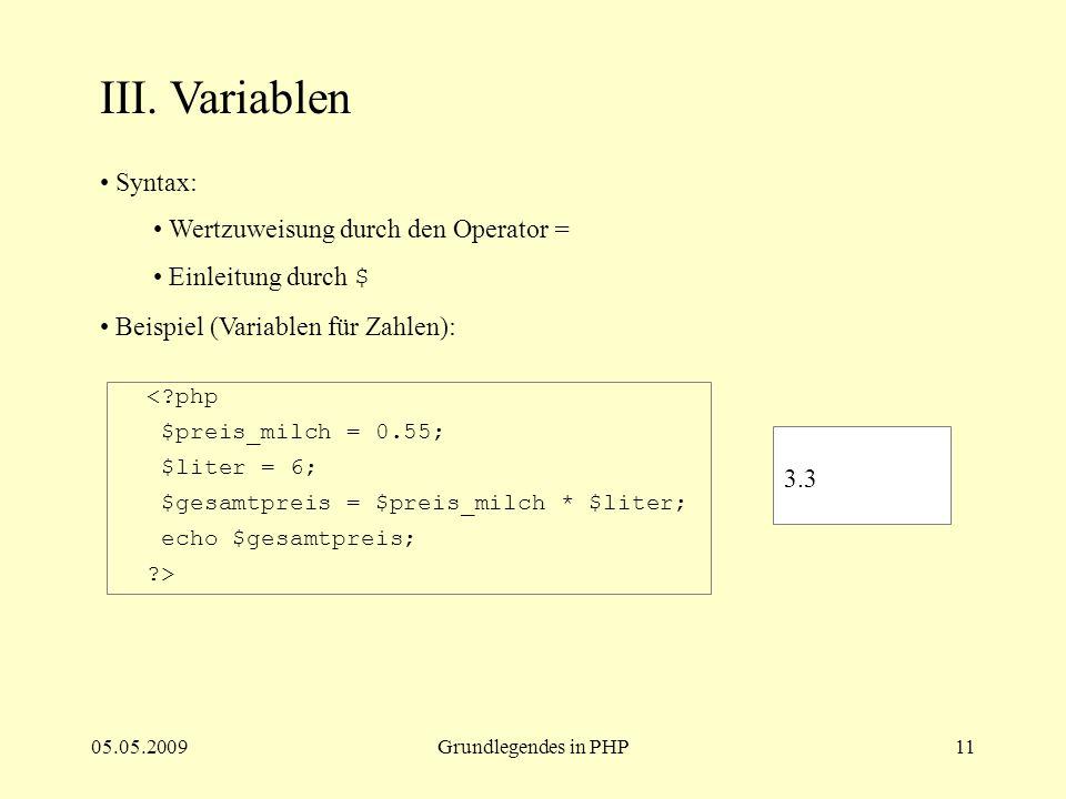 III. Variablen Syntax: Wertzuweisung durch den Operator =