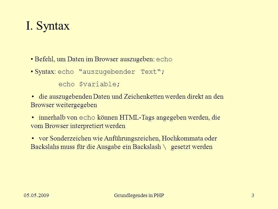 I. Syntax Befehl, um Daten im Browser auszugeben: echo