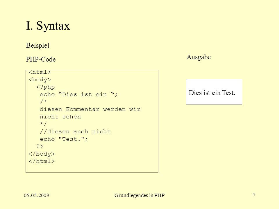 I. Syntax Beispiel Ausgabe PHP-Code Dies ist ein Test. <html>