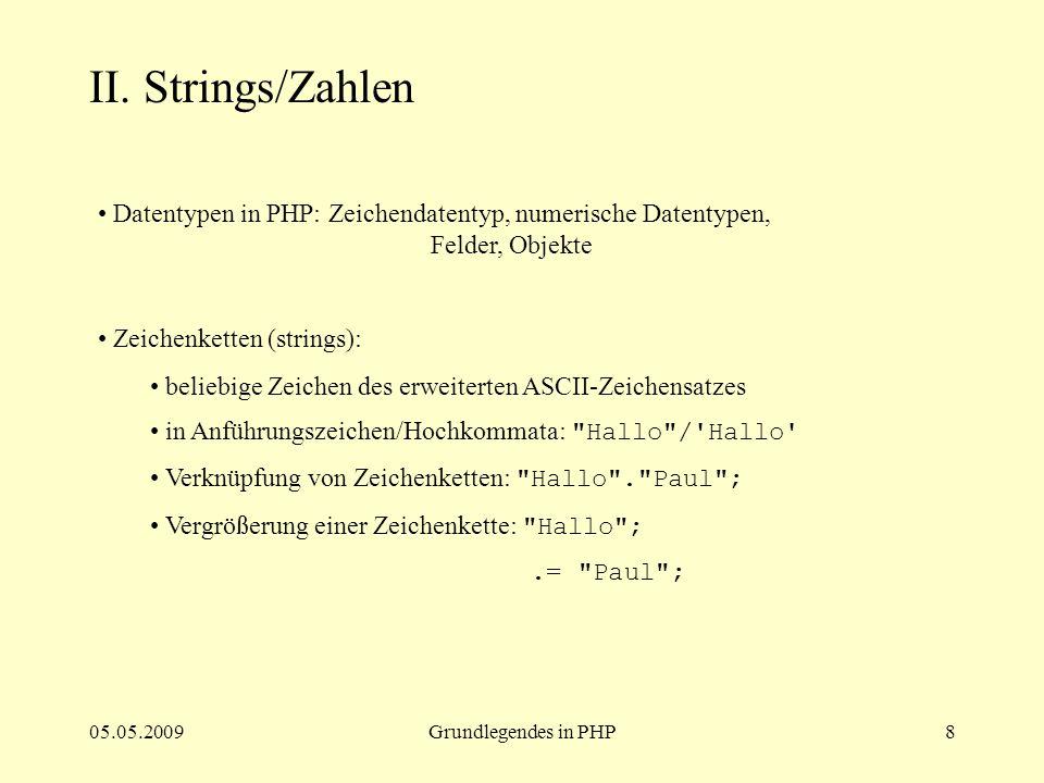 II. Strings/Zahlen Datentypen in PHP: Zeichendatentyp, numerische Datentypen, Felder, Objekte.