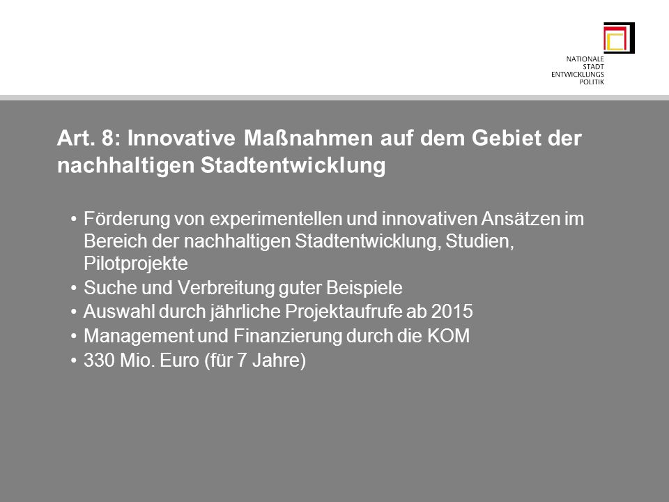 Art. 8: Innovative Maßnahmen auf dem Gebiet der nachhaltigen Stadtentwicklung