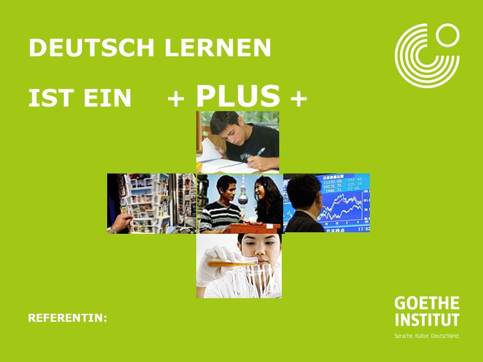 Deutsch lernen ist ein + PLUS + Referentin: