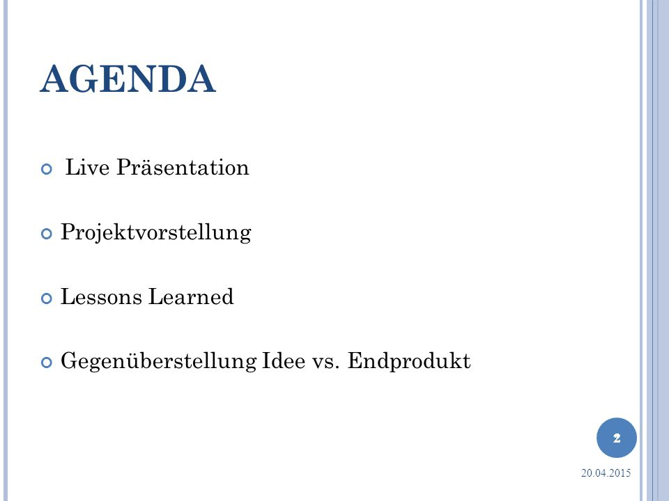 AGENDA Live Präsentation Projektvorstellung Lessons Learned