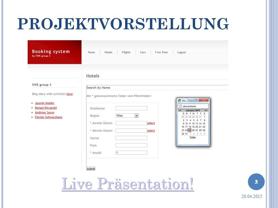 PROJEKTVORSTELLUNG Live Präsentation! 3 13.04.2017