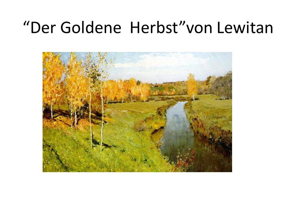 Der Goldene Herbst von Lewitan