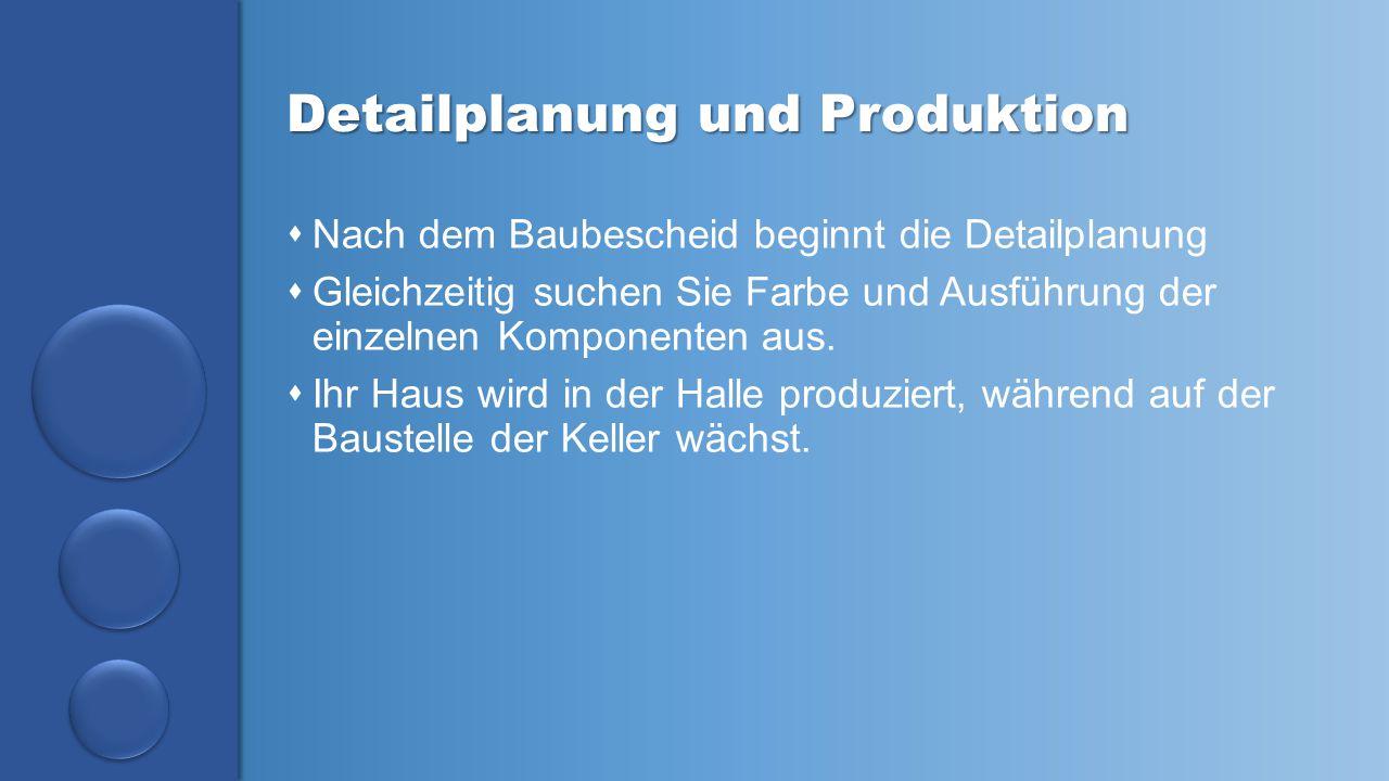 Detailplanung und Produktion