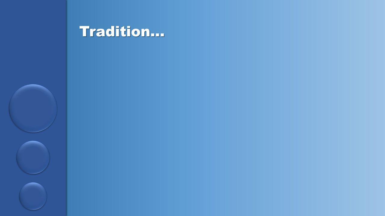 Tradition…