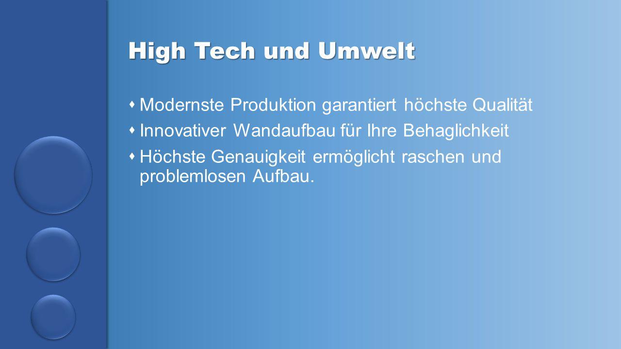 High Tech und Umwelt Modernste Produktion garantiert höchste Qualität
