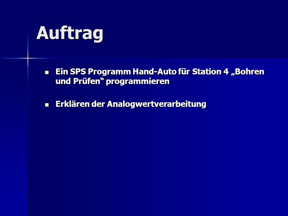 """Auftrag Ein SPS Programm Hand-Auto für Station 4 """"Bohren und Prüfen programmieren."""