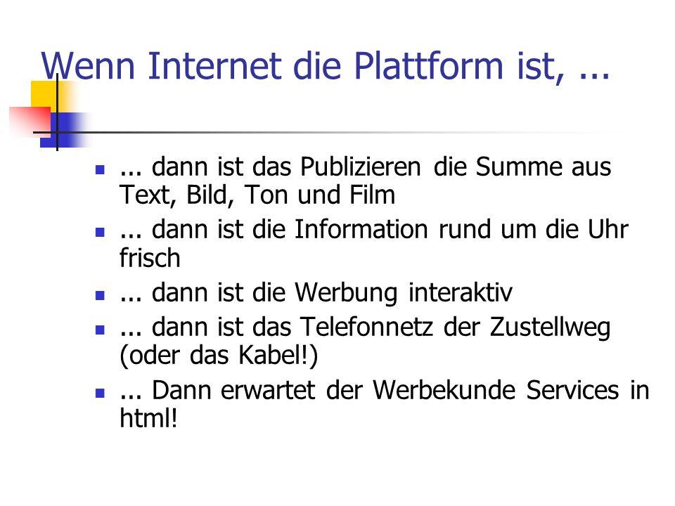 Wenn Internet die Plattform ist, ...