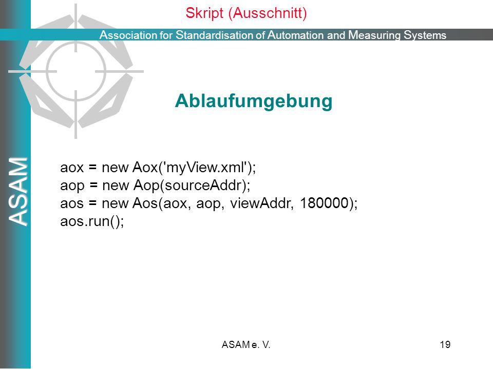 Ablaufumgebung Skript (Ausschnitt) aox = new Aox( myView.xml );