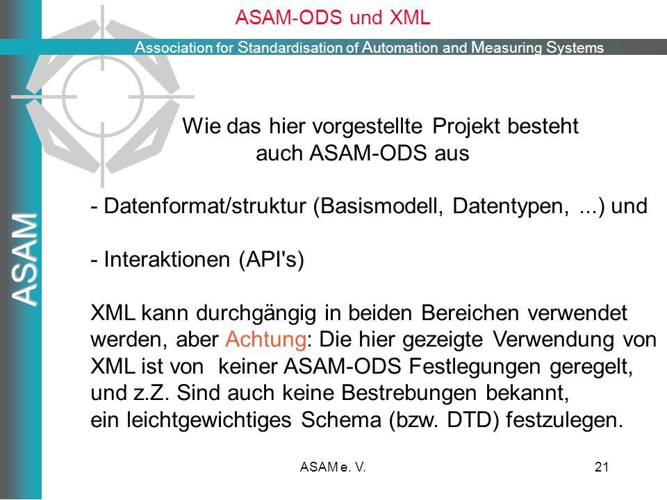 Wie das hier vorgestellte Projekt besteht auch ASAM-ODS aus