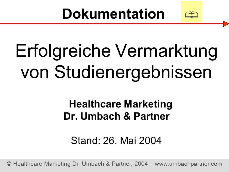  Dokumentation. Erfolgreiche Vermarktung von Studienergebnissen Healthcare Marketing Dr.