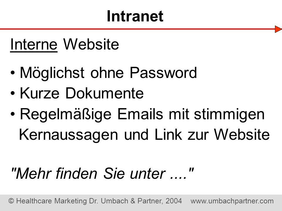 Intranet Interne Website. • Möglichst ohne Password. • Kurze Dokumente. • Regelmäßige Emails mit stimmigen.
