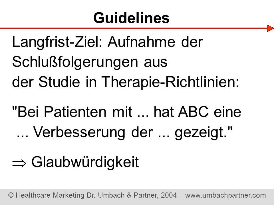Guidelines Langfrist-Ziel: Aufnahme der Schlußfolgerungen aus. der Studie in Therapie-Richtlinien: