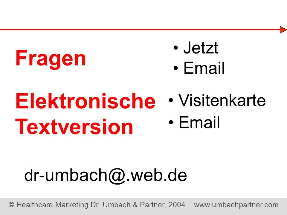 Fragen Elektronische Textversion • Jetzt • Email • Visitenkarte