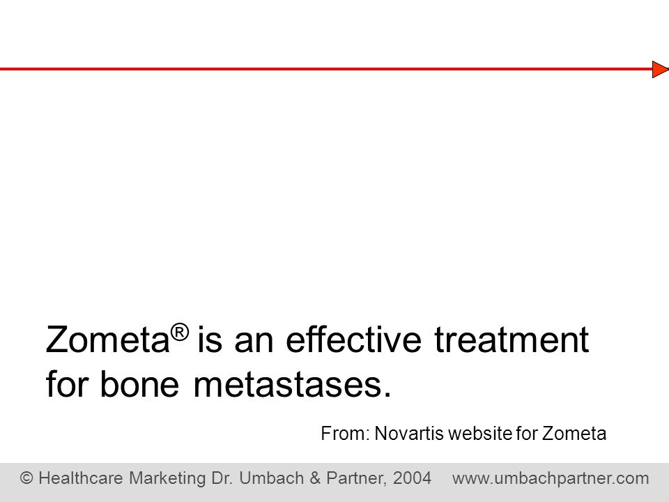 Zometa® is an effective treatment for bone metastases.