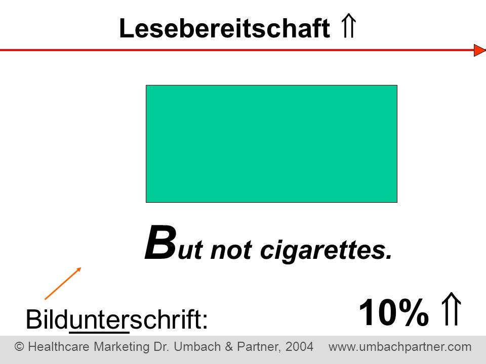 Lesebereitschaft  But not cigarettes. 10%  Bildunterschrift:
