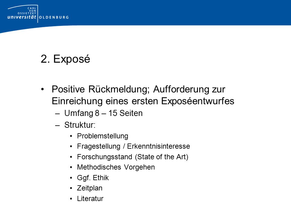 2. Exposé Positive Rückmeldung; Aufforderung zur Einreichung eines ersten Exposéentwurfes. Umfang 8 – 15 Seiten.