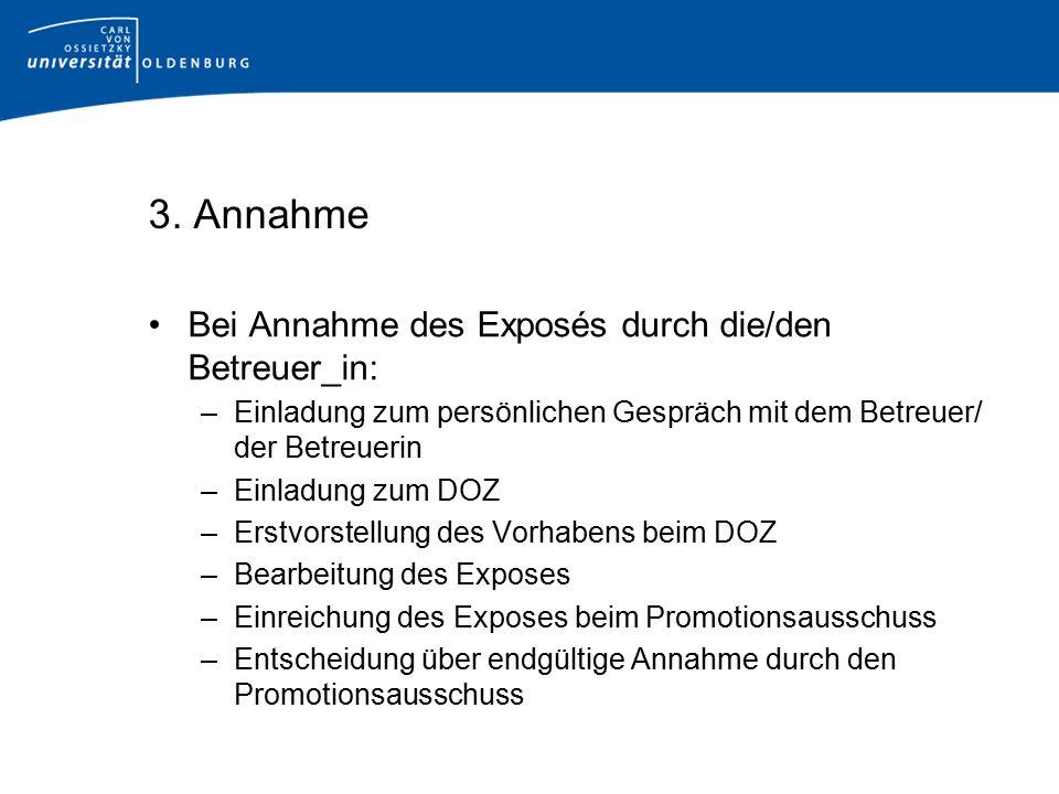 3. Annahme Bei Annahme des Exposés durch die/den Betreuer_in: