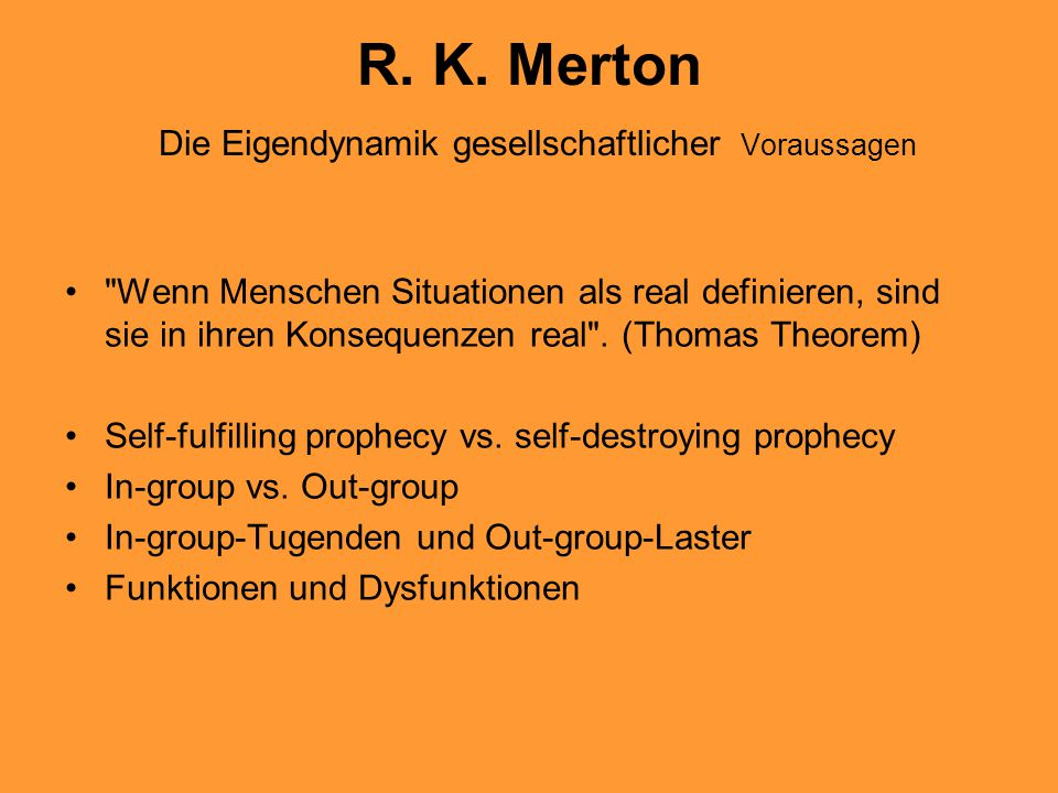 R. K. Merton Die Eigendynamik gesellschaftlicher Voraussagen