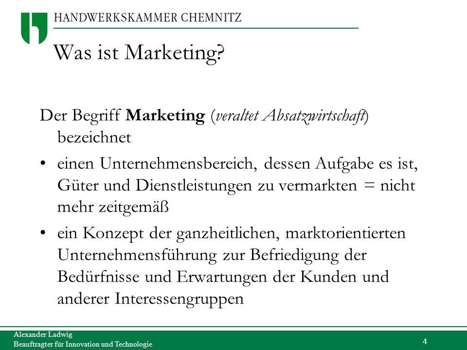 Was ist Marketing Der Begriff Marketing (veraltet Absatzwirtschaft) bezeichnet.