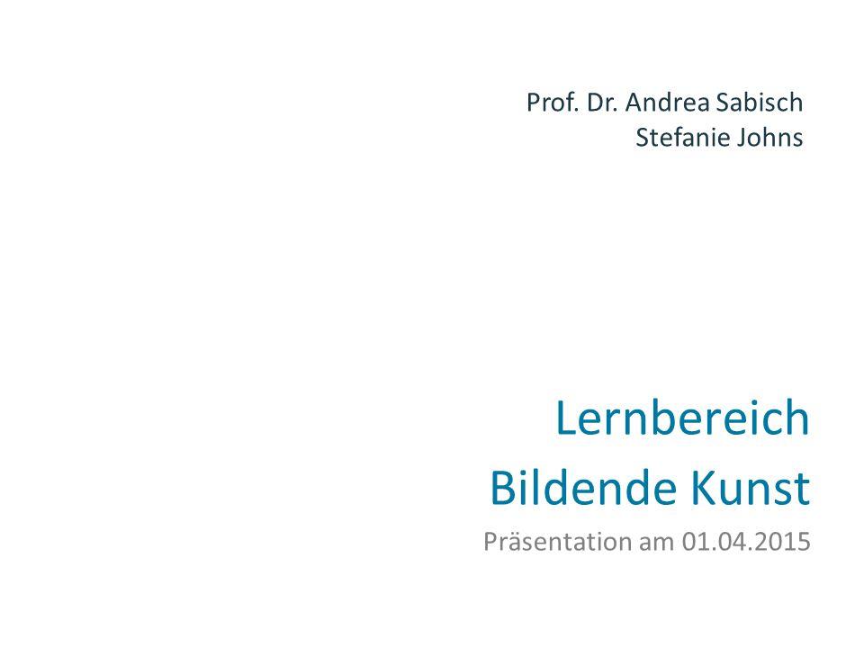 Lernbereich Bildende Kunst Präsentation am 01.04.2015