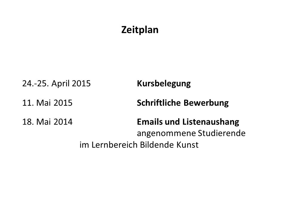 Zeitplan 24.-25. April 2015 Kursbelegung