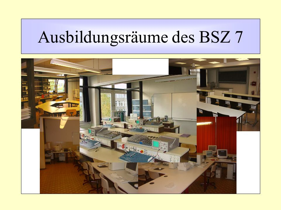 Ausbildungsräume des BSZ 7
