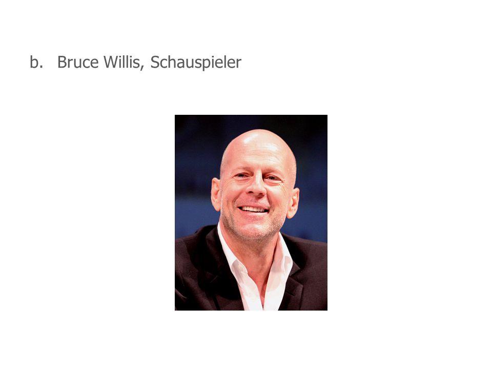 b. Bruce Willis, Schauspieler