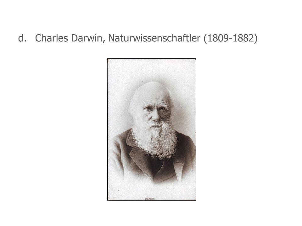 d. Charles Darwin, Naturwissenschaftler (1809-1882)
