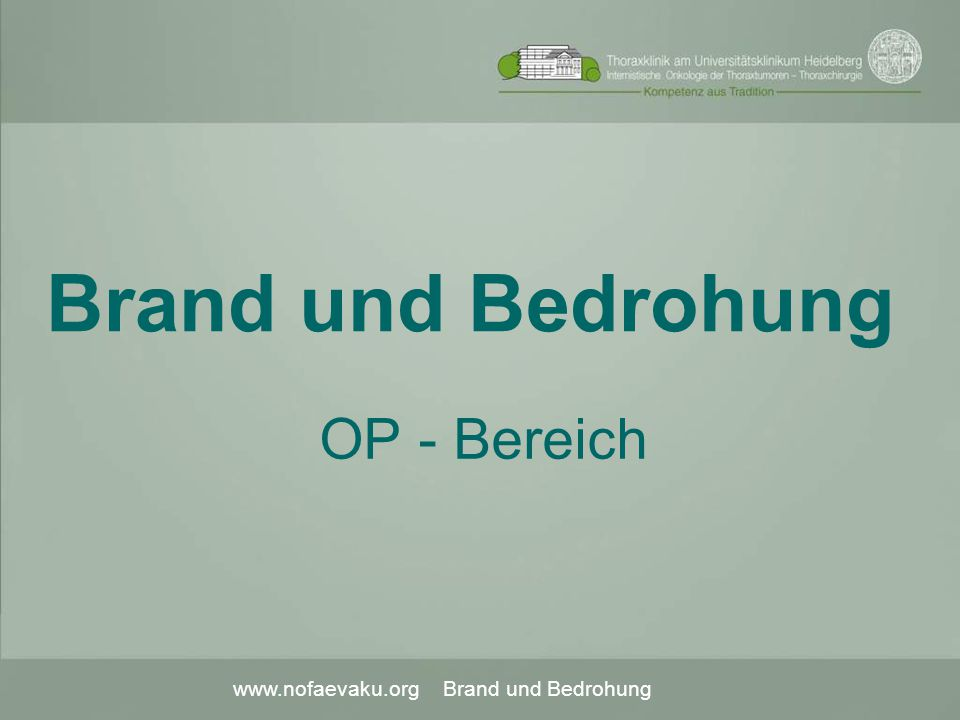 Brand und Bedrohung OP - Bereich www.nofaevaku.org Brand und Bedrohung