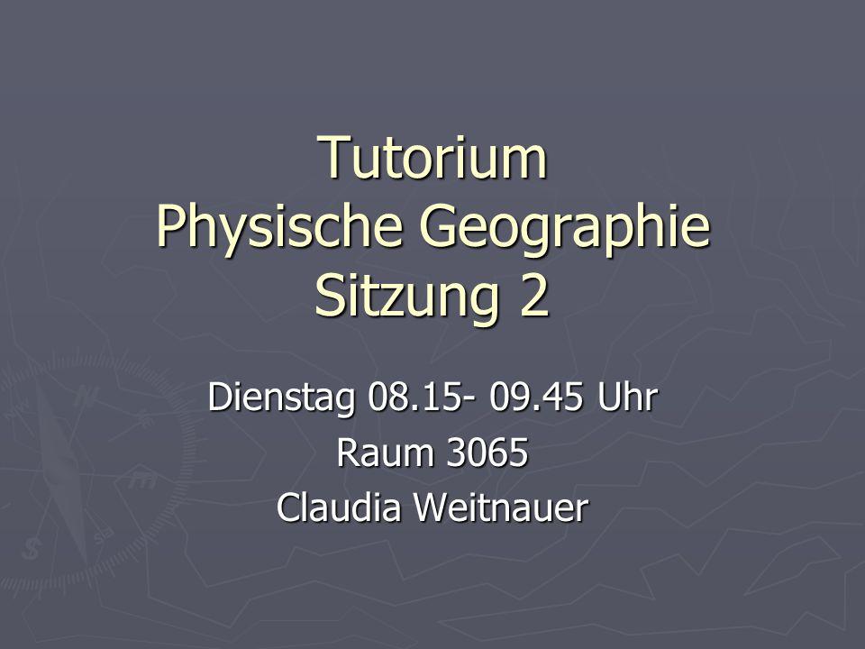 Tutorium Physische Geographie Sitzung 2