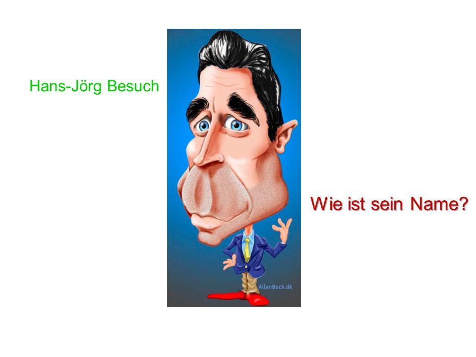Hans-Jörg Besuch Wie ist sein Name
